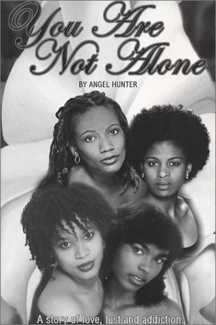 You Are Not Alone: A Story of Love, Lust and Addiction
