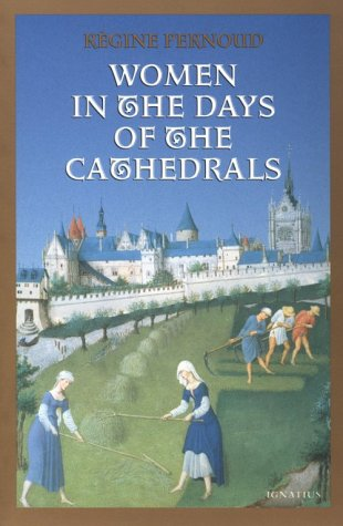 Women in the Days of the Cathedrals by Régine Pernoud