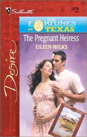 Pregnant Heiress (The Fortunes Of Texas: The Lost Heirs) (Desire, 1378)