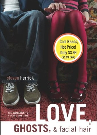 Love, Ghosts, & Facial Hair by Steven Herrick