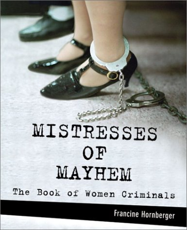 Mistresses of Mayhem by Francine Hornberger
