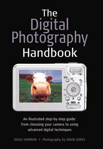 The Digital Photography Handbook by Doug Harman