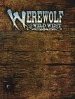 Werewolf: The Wild West: A Storytelling Game of Historical Horror (Werewolf-The Apocalypse)