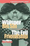 Whisper His Sin/The Evil Friendship