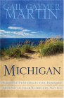 Michigan: Pleasant Peninsulas for Romance Abound in Four Complete Novels (Out on a Limb / Over Her Head / Seasons / Secrets Within)