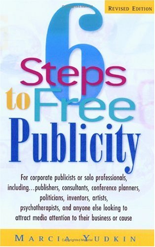 6 Steps to Free Publicity by Marcia Yudkin