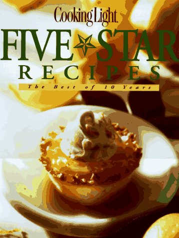 Five Star Recipes by Cooking Light Magazine