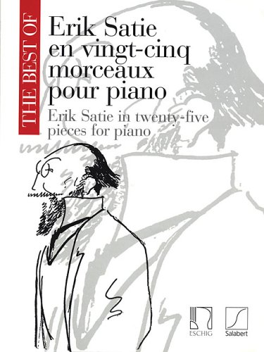 The Best of Erik Satie: 25 Pieces for Piano