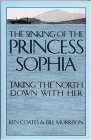 Sinking of the Princess Sophia: Taking the North Down with Her