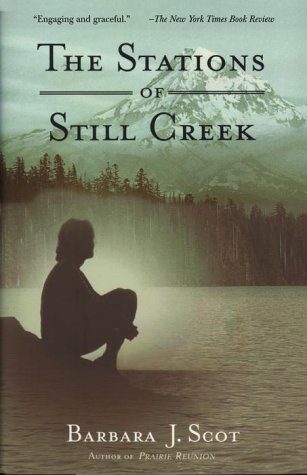 The Stations of Still Creek by Barbara J. Scot