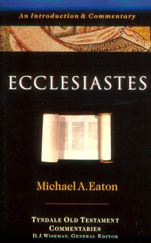 Ecclesiastes: An Introduction and Commentary (Tyndale Old Testament Commentaries)