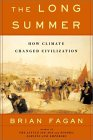 The Long Summer: How Climate Changed Civilization