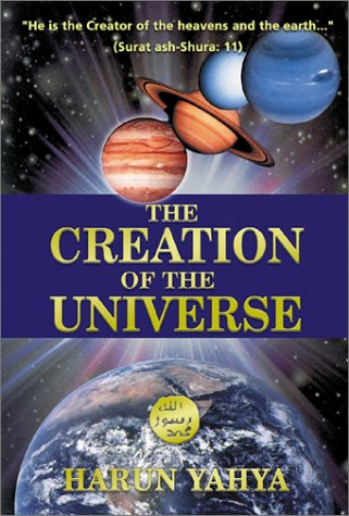 The Creation of the Universe by Hârun Yahya