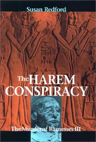 The Harem Conspiracy: The Murder of Ramesses III