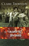 The Vagabond Duchess (Harlequin Historical Series)