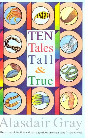 Ten Tales Tall And True by Alasdair Gray