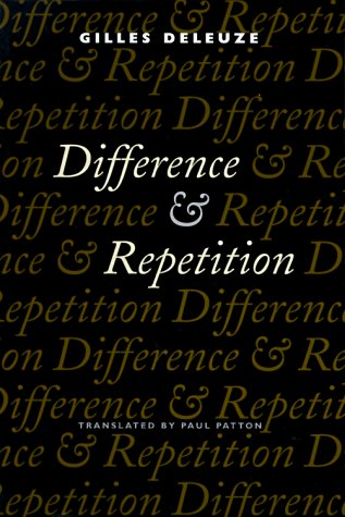 Difference and Repetition by Gilles Deleuze