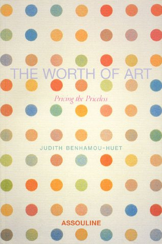 The Worth of Art by Judith Benhamou-Huet
