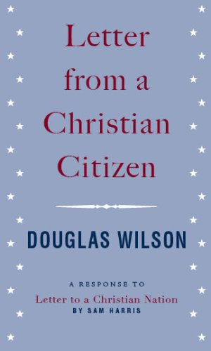 Letter from a Christian Citizen by Douglas Wilson