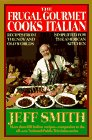 The Frugal Gourmet Cooks Italian: Recipes from the New and Old Worlds Simplified for the American Kitchen