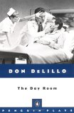 The Day Room by Don DeLillo