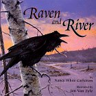 Raven and the River by Nancy White Carlstrom