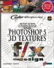 Photoshop 5 3D Textures F/X and Design [With *]