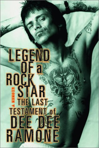 Legend of a Rock Star by Dee Dee Ramone