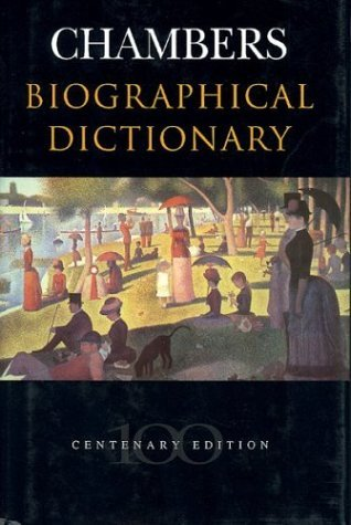 Chambers Biographical Dictionary by Melanie Parry