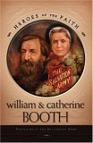 William and Catherine Booth: Founders of the Salvation Army