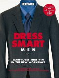 Chic Simple Dress Smart Men: Wardrobes That Win in the New Workplace (Chic Simple)