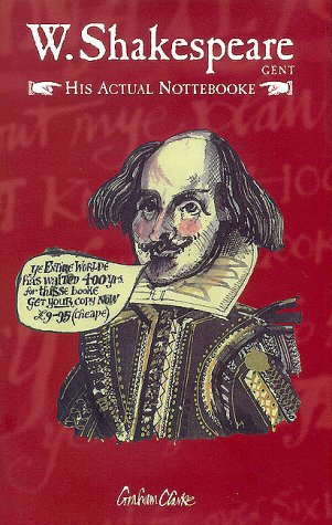 W. Shakespeare Gent.: His Actual Nottebooke