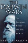 The Darwin Wars: The Scientific Battle for the Soul of Man