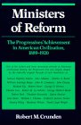 Ministers of Reform: The Progressives' Achievement in American Civilization, 1889-1920