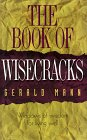 The Book of Wisecracks: Windows of Wisdom for Living Well