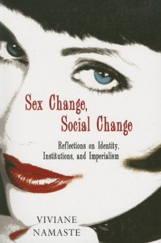 Sex Change, Social Change: Reflections on Identity, Institutions, and Imperialism