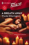 A Breath Away (Harlequin Blaze, #310)