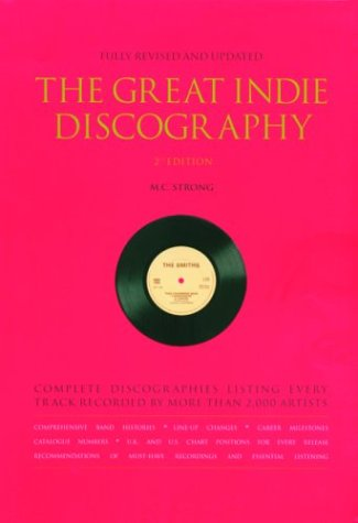 The Great Indie Discography by Martin C. Strong