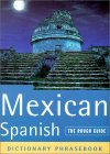 The Rough Guide to Mexican Spanish Dictionary Phrasebook