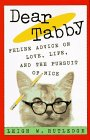 Dear Tabby: Feline Advice on Love, Life, and the Pursuit of Mice