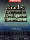 Oracle's Cooperative Development Environment: A Reference and User's Guide