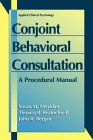 Conjoint Behavioral Consultation: A Procedural Manual