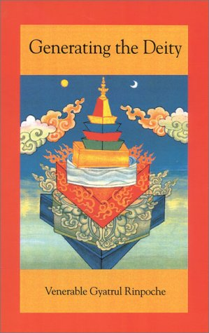 Generating the Deity by Gyatrul Rinpoche