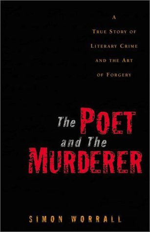 The Poet and the Murderer by Simon Worrall