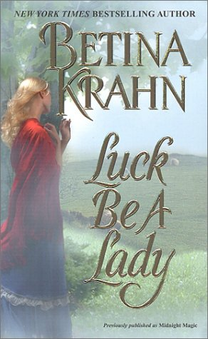 Luck Be A Lady by Betina Krahn