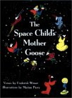 The Space Child's Mother Goose by Frederick Winsor