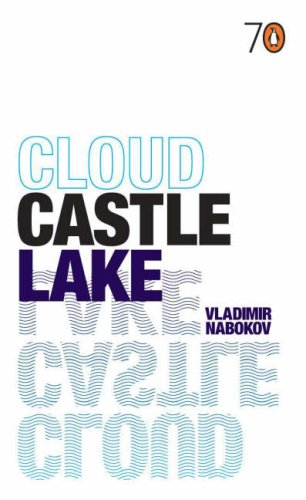 Cloud, Castle, Lake by Vladimir Nabokov