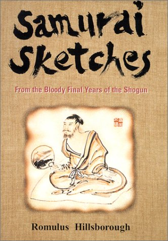 Samurai Sketches: From the Bloody Final Years of the Shogun