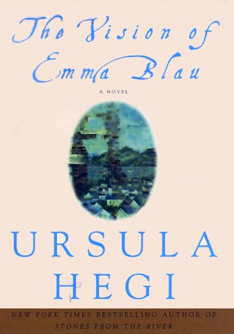 The Vision of Emma Blau by Ursula Hegi