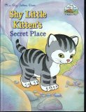 Shy Little Kitten's Secret Place (Little Golden Book Land)